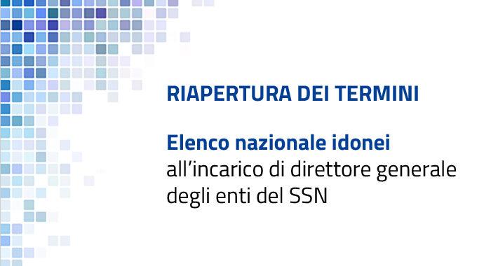 Riapertura dei termini per l'integrazione dell'elenco nazionale idonei alla nomina di direttore generale degli enti del SSN
